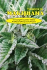 The Book Of Marijuana- Your Complete Guide For Medical And Personal Marijuana Cultivation: Beginner'S Guide To Growing Marijuana Cover Image