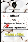 Ritalin VS. Disturbo da Deficit di Attenzione e Iperattività. Verità e Miti Cover Image