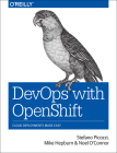 Devops with Openshift: Cloud Deployments Made Easy Cover Image
