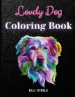 Lovely Dog Coloring Book: Awesome And Adorable Dogs Coloring Book Adults, A4 Size, Premium Quality Paper, Beautiful Illustrations, perfect for a Cover Image