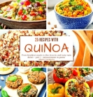 25 recipes with quinoa: From breakfast snacks to fine desserts and tasty main dishes - part 1 - measurements in grams Cover Image