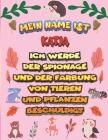 Mein Name ist Katja Ich werde der Spionage und der Färbung von Tieren und Pflanzen beschuldigt: Ein perfektes Geschenk für Ihr Kind - Zur Fokussierung Cover Image