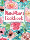 Mawmaw's Cookbook Teal Pink Wildflower Edition Cover Image