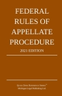 Federal Rules of Appellate Procedure; 2021 Edition: With Appendix of Length Limits and Official Forms Cover Image