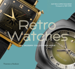 Retro Watches: The Modern Collectors' Guide Cover Image