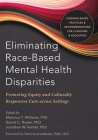 Eliminating Race-Based Mental Health Disparities: Promoting Equity and Culturally Responsive Care Across Settings Cover Image
