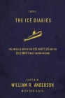 The Ice Diaries: The True Story of One of Mankind's Greatest Adventures Cover Image