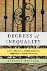 Degrees of Inequality: How the Politics of Higher Education Sabotaged the American Dream Cover Image