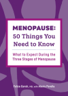 Menopause: 50 Things You Need to Know: What to Expect During the Three Stages of Menopause Cover Image