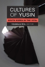 Cultures of Yusin: South Korea in the 1970s (Perspectives On Contemporary Korea) Cover Image