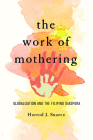 The Work of Mothering: Globalization and the Filipino Diaspora (Asian American Experience) Cover Image