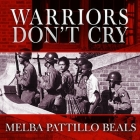 Warriors Don't Cry: A Searing Memoir of the Battle to Integrate Little Rock's Central High Cover Image