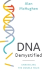 DNA Demystified: Unravelling the Double Helix Cover Image