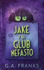 Jake y El Glub Nefasto Cover Image