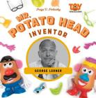 Mr. Potato Head Inventor: George Lerner (Toy Trailblazers Set 2) Cover Image