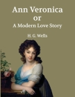 Ann Veronica Or A Modern Love Story (Annotated) Cover Image