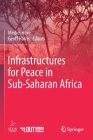 Infrastructures for Peace in Sub-Saharan Africa Cover Image