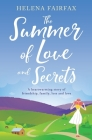 The Summer of Love and Secrets: An uplifting, heartbreaking and heartwarming story of love, loss, family and friendship Cover Image