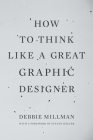 How to Think Like a Great Graphic Designer Cover Image