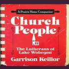 Church People Lib/E: The Lutherans of Lake Wobegon Cover Image