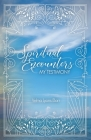 Spiritual Encounters My Testimony Cover Image