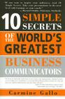 10 Simple Secrets of the World's Greatest Business Communicators Cover Image