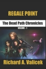 Regale Point: The Dead Path Chronicles Volume 1 Cover Image