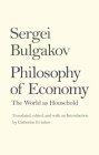Philosophy of Economy: The World as Household (Russian Literature and Thought Series) Cover Image