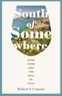 South of Somewhere: Wine, Food, and the Soul of Italy (At Table ) Cover Image