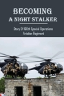Becoming A Night Stalker: Story Of 160th Special Operations Aviation Regiment: Army Special Operations Aviation Regiment Cover Image
