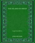 The Island of Sheep - Large Print Edition Cover Image