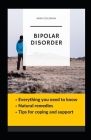 Bipolar Disorder: Everything you need to Know: Tips for Coping and Support, Natural remedies Cover Image