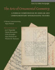 The Arts Of Ornamental Geometry: A Persian Compendium On Similar And Complementary Interlocking Figures. A Volume Commemorating Alpay Ozdural Cover Image