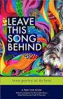 Leave This Song Behind: Teen Poetry at Its Best Cover Image