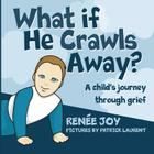 What If He Crawls Away? Cover Image