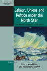 Labour, Unions and Politics Under the North Star: The Nordic Countries, 1700-2000 (International Studies in Social History #28) Cover Image