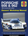 Porsche 956 & 962 Owners' Workshop Manual: 1982 onwards (all models) (Haynes Manuals) Cover Image