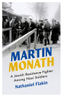 Martin Monath: A Jewish Resistance Fighter Amongst Nazi Soldiers (Revolutionary Lives) Cover Image