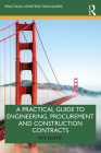A Practical Guide to Engineering, Procurement and Construction Contracts (Practical Construction Guides) Cover Image