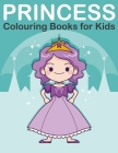 Princess Colouring Book for Kids: Princess, Prince, King and Queen Colouring Book for Children Ages 2-6 Cover Image