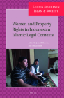 Women and Property Rights in Indonesian Islamic Legal Contexts (Leiden Studies in Islam and Society #8) Cover Image