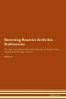 Reversing Reactive Arthritis: Deficiencies The Raw Vegan Plant-Based Detoxification & Regeneration Workbook for Healing Patients. Volume 4 Cover Image