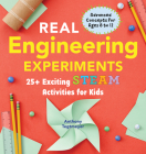 Real Engineering Experiments: 25+ Exciting Steam Activities for Kids (Real Science) Cover Image