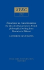Conscience as Consciousness: Idea of Self-Awareness in French Philosophical Writing from Descartes to Diderot (Oxford University Studies in the Enlightenment) Cover Image