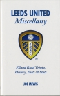 Leeds United Miscellany: History, Facts & Figures from Every Day of the Year Cover Image