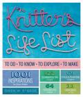 The Knitter's Life List: To Do, to Know, to Explore, to Make Cover Image