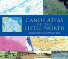 Canoe Atlas of the Little North Cover Image
