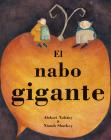 El Nabo Gigante = The Gigantic Turnip Cover Image