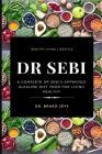 Dr Sebi: A Complete Dr Sebi's Approved Alkaline Diet for Living Healthy Cover Image