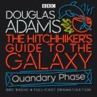 The Hitchhiker's Guide to the Galaxy: Quandary Phase (BBC Audio) Cover Image